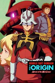 Mobile Suit Gundam: The Origin – Advent of the Red Comet