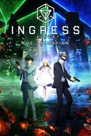 Ingress: The Animation VF