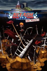 Bleach the Movie 3: Fade to Black (2008)