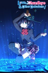 Love, Chunibyo & Other Delusions: Depth of Field – Ai to Nikushimi Gekijou