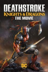 Deathstroke: Knights & Dragons – The Movie (2020) VF