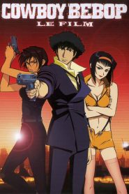 Cowboy Bebop: The Movie – Knockin' on Heaven's Door (2001) VF